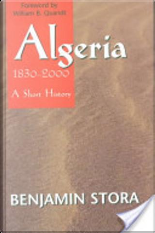 Algeria, 1830-2000 by Benjamin Stora