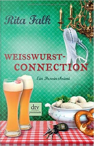 Weißwurstconnection by Rita Falk