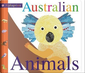 Australian Animals (Alphaprints) by Roger Priddy