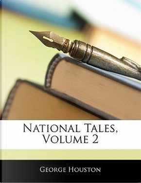 National Tales, Volume 2 by George Houston