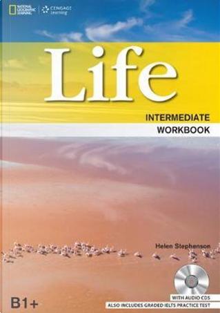 Life. Intermediate. Workbook. Per le Scuole superiori. Con CD Audio by Helen Stephenson
