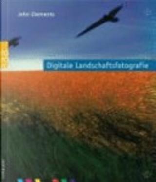 Digitale Landschaftsfotografie by John Clements