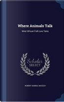 Where Animals Talk by Robert Hamill Nassau