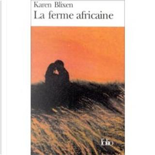La ferme africaine by Alain Gnaedig, Karen Blixen