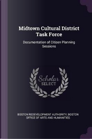 Midtown Cultural District Task Force by Boston Redevelopment Authority
