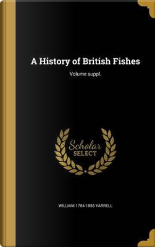 HIST OF BRITISH FISHES VOLUME by William 1784-1856 Yarrell