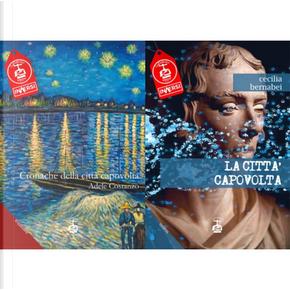 Cronache della città capovolta - La città capovolta by Adele Costanzo, Cecilia Bernabei