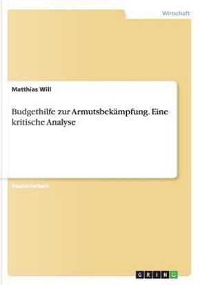 Budgethilfe zur Armutsbekämpfung. Eine kritische Analyse by Matthias Will