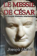Le Messie De Cesar by Joseph Atwill