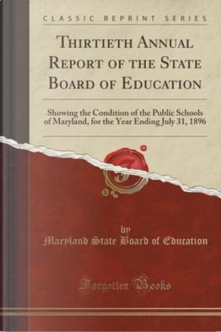 Thirtieth Annual Report of the State Board of Education by Maryland State Board Of Education