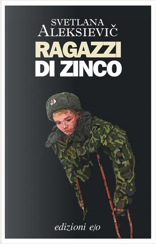 Ragazzi di zinco by Svetlana Aleksievič