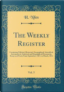 The Weekly Register, Vol. 5 by H. Niles