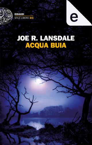 Acqua buia by Joe R. Lansdale