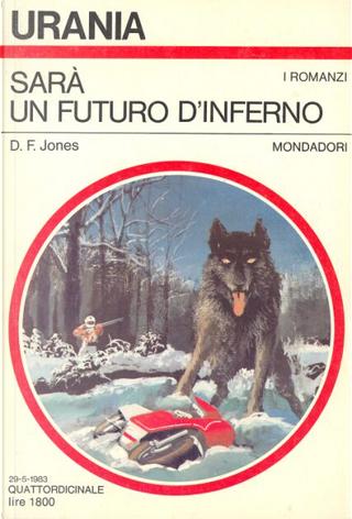 Sarà un futuro d'inferno by D. F. Jones