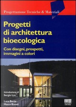Progetti di architettura bioecologica by Luca Berta, Marco Bovati