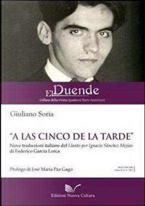 """""""A las cinco de la tarde"""" by Federico Garcia Lorca, Giuliano Soria"""