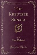 The Kreutzer Sonata (Classic Reprint) by Leo Nikolayevich Tolstoy