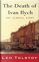 DEATH OF IVAN ILYICH by Leo Nikolayevich Tolstoy