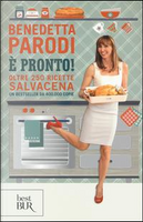 È pronto! Oltre 250 ricette salvacena by Benedetta Parodi