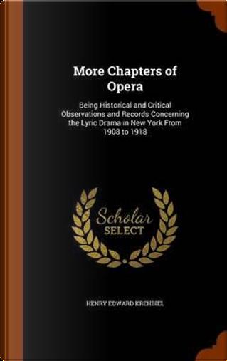 More Chapters of Opera by Henry Edward Krehbiel