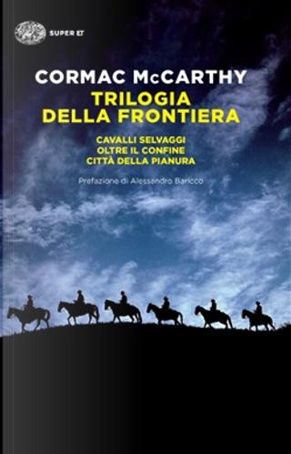 Trilogia della frontiera by Cormac McCarthy