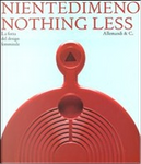 Nientedimeno - Nothing Less