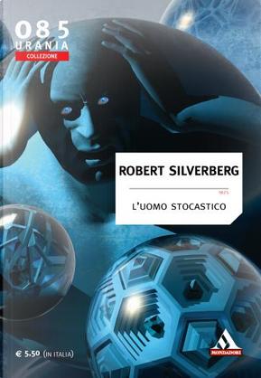L'uomo stocastico by Robert Silverberg