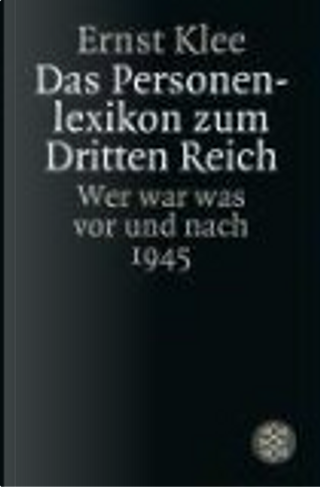 Das Personenlexikon zum Dritten Reich by Ernst Klee