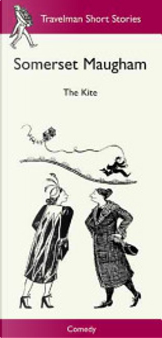 The Kite by Somerset Maugham, William Somerset Maugham