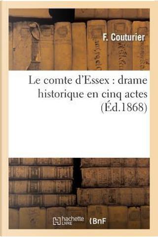 Le Comte d'Essex by Couturier-F