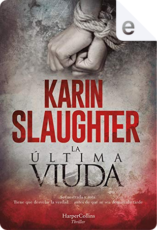 La última viuda by Karin Slaughter