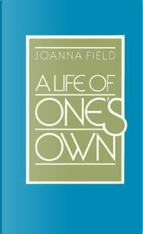 A Life of Ones Own by Joanna Field