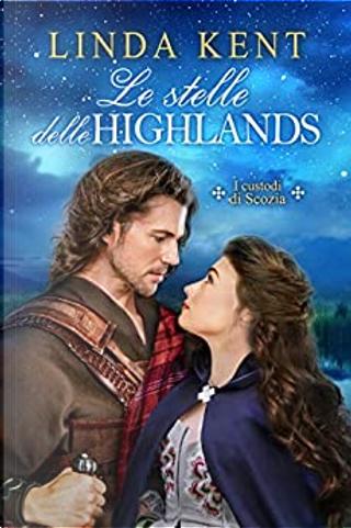 Le stelle delle Highlands by Linda Kent