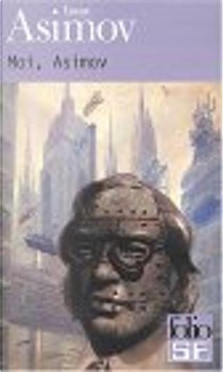 Moi, Asimov by Isaac Asimov