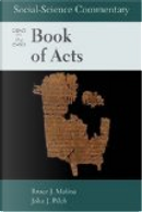 Social-science Commentary on the Book of Acts by Bruce J. Malina, John J. Pilch