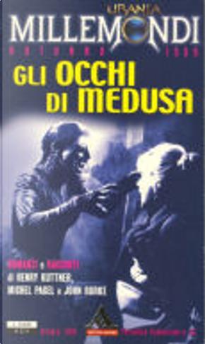 Millemondi Autunno 1999: Gli occhi di Medusa by Henry Kuttner, John Burke, Michael Pagel