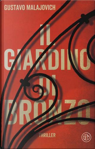 Il giardino di bronzo by Gustavo Malajovich