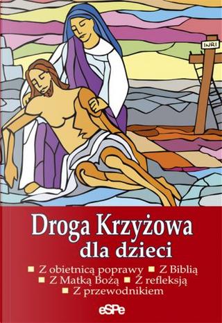 Droga Krzyzowa dla dzieci by Anna Matusiak