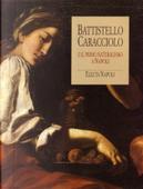 Battistello Caracciolo e il Primo Naturalismo a Napoli by Ferdinando Bologna