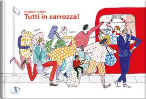 Tutti in carrozza! by Élisabeth Corblin