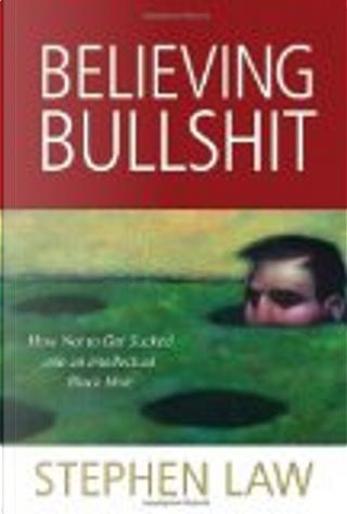 Believing Bullshit by Stephen Law