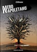 Nero Napoletano by Claudio Falco, Michele Assante del Leccese, Paolo Terracciano, Peppe De Nardo, Salvatore Luca d'Ascia, Sergio Brancato