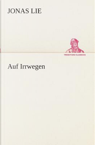 Auf Irrwegen by Jonas Lie