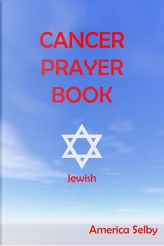 Cancer Prayer Book Jewish Faith by America Selby