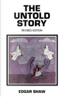 The Untold Story by Edgar Shaw