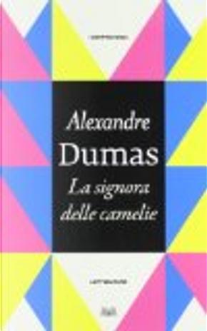 La signora delle camelie by Alexandre (figlio) Dumas