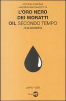 L'oro nero dei Moratti by Antonio Caronia, Massimiliano Mazzotta