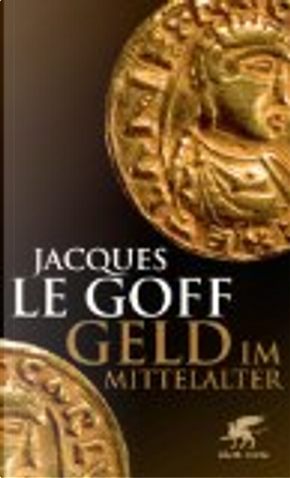 Geld im Mittelalter by Jacques Le Goff
