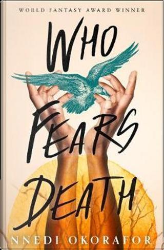 Who Fears Death by Nnedi Okorafor