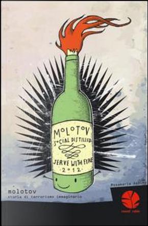 Molotov. Storia di terrorismo immaginario by Rosamaria Aquino